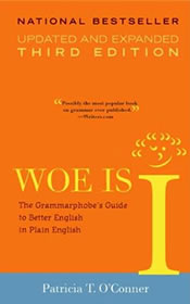 Woe is I (3rd Edition) by Patricia T. OConner