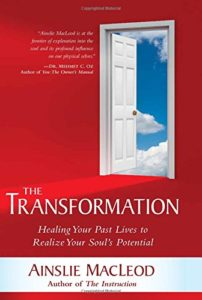 The Transformation: Healing Your Past Lives to Realize Your Soul's Potential by Ainslie MacLeod